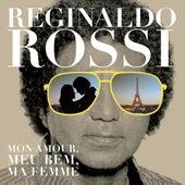 Mon Amour, Meu Bem, Ma Femme de Reginaldo Rossi