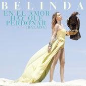 En el Amor Hay Que Perdonar (Balada) de Belinda