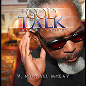 God Talk: Sounds of a Sanctuary by V. Michael McKay