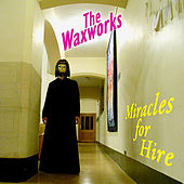 Miracles for Hire by The Waxworks