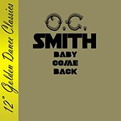 Baby Come Back by O.C. Smith