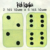 2 bit Blues x 6 bit Blues von Kid Koala