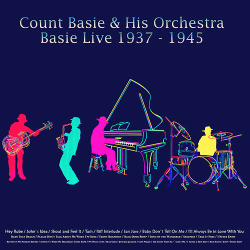 Basie Live, 1937 - 1945 (Remastered) by Count Basie