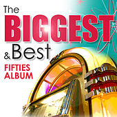The Biggest & Best Fifties Album by Various Artists