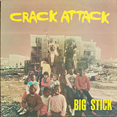 Crack Attack by Big Stick