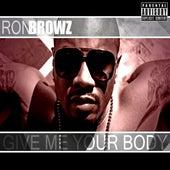 Give Me Your Body de Ron Browz