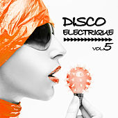 Disco Electrique, Vol.5 by Various Artists