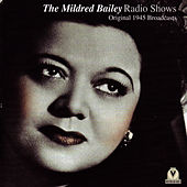 The Mildred Bailey Radio Shows by Mildred Bailey