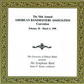 The 56th Annual American Bandmasters Association Convention by University Of Illinois Symphonic Band