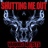Shutting Me Out by Various Artists