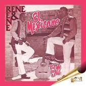 El Mexicano by Rene Y Rene