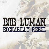 Rockabilly Rebel de Bob Luman
