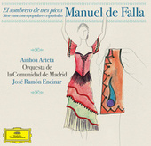 Manuel de Falla: Siete Canciones Populares Españolas; El Sombrero de Tres Picos by José Ramón Encinar