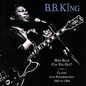 How Blue Can You Get? / Classic Live Performanc by Various Artists