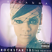 Rockstar 101 The Remixes by Rihanna