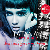 You Can't Get In My Head (If You Don't Get In My Bed) von Tatana