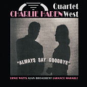 Always Say Goodbye by Charlie Haden Quartet West
