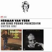 Vol. 2: An eine ferne Prinzessin / Unter uns van Herman Van Veen