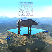 Baby Come Home by Scissor Sisters