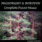 Mussorgsky & Borodin : Complete Piano Music by Claudio Colombo