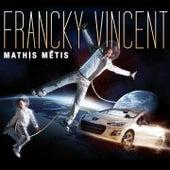 Mathis métis de Francky Vincent