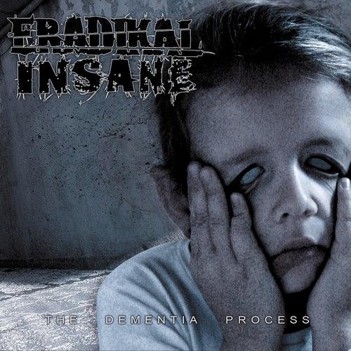 The Dementia Process by Eradikal Insane