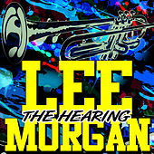 The Hearing by Lee Morgan
