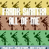 All of Me by Frank Sinatra
