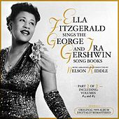 Ella Fitzgerald Sings the George & Ira Gershwin Song Book, Part 2 of 2 Original 1959 Album - Di by Ella Fitzgerald