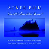 Could I Have This Dance? by Acker Bilk