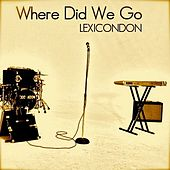 Where Did We Go by LexiconDon