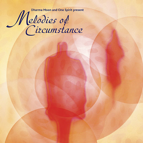 Melodies Of Circumstance by Various Artists