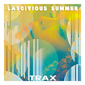 Trax 3 - Lascivious Summer by Various Artists