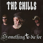 Something to Die For by The Chills