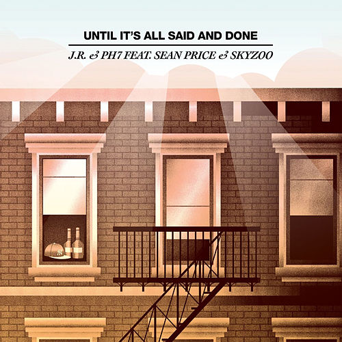 Until It's All Said And Done 12' by JR & PH7