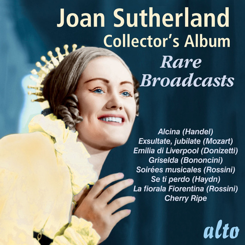 Joan Sutherland Collector's Album: Rare Broadcasts by Joan Sutherland