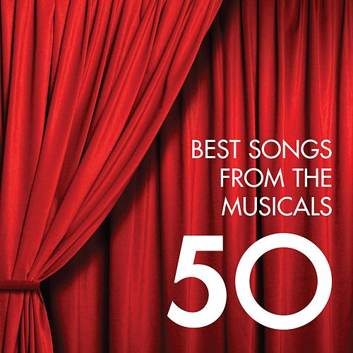 50 Best Songs from the Musicals by Various Artists