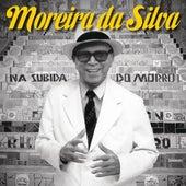 Na Subida do Morro de Moreira da Silva