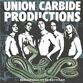 Remastered To Be Recycled by Union Carbide Productions