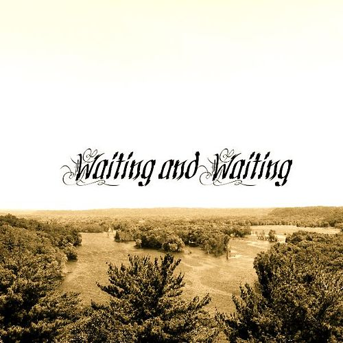 Waiting and Waiting by John Mark Nelson