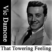That Towering Feeling von Vic Damone