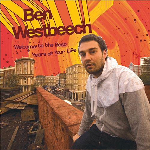 Welcome to the Best Years of Your Life by Ben Westbeech