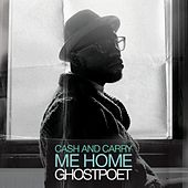 Cash and Carry Me Home de Ghostpoet