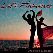 Let's Flamenco by Various Artists