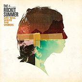 Life Will Write the Words by The Rocket Summer
