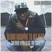 Blood Rushing to My Head by Eshon Burgundy