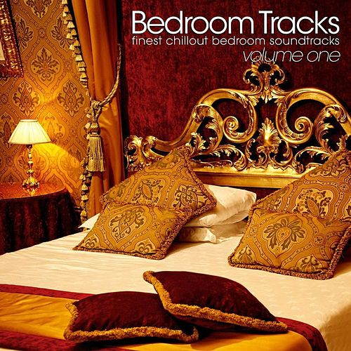 Bedroom Tracks - Finest Chillout Bedroom Soundtracks Vol. 1 by Various Artists