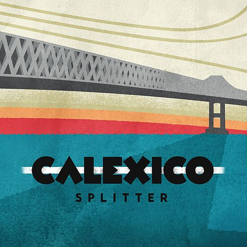 Splitter by Calexico