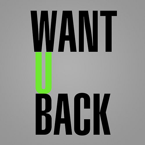 Want You Back - Single by I Want You Back (Want You Want You Back)