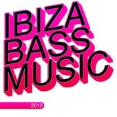 Ibiza Bass Music 2012 von Various Artists